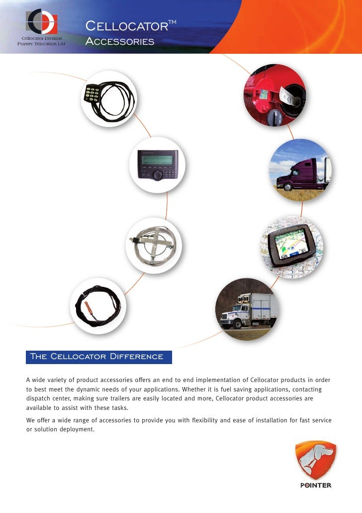 CELLOCATOR                    TM                     ACCESSORIES The Cellocator DifferenceA wide variety of product access...