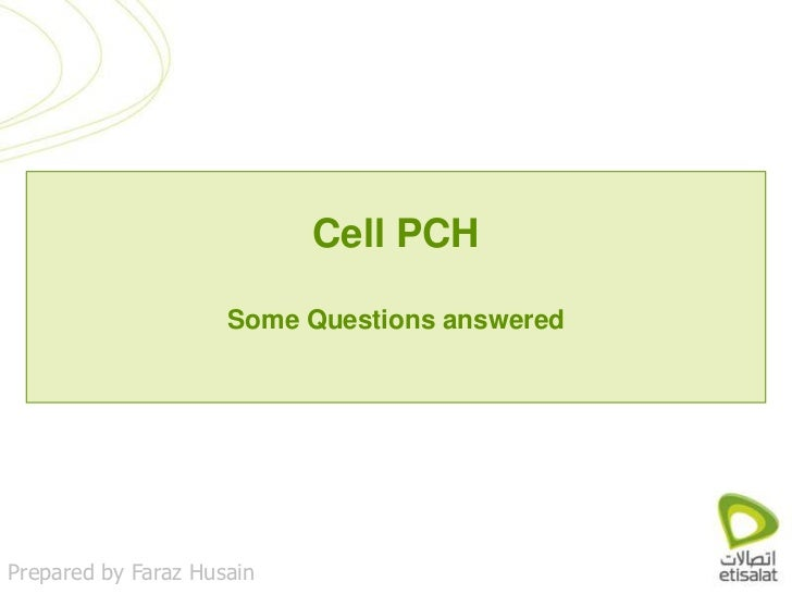 Cell PCHSome Questions answered<br />