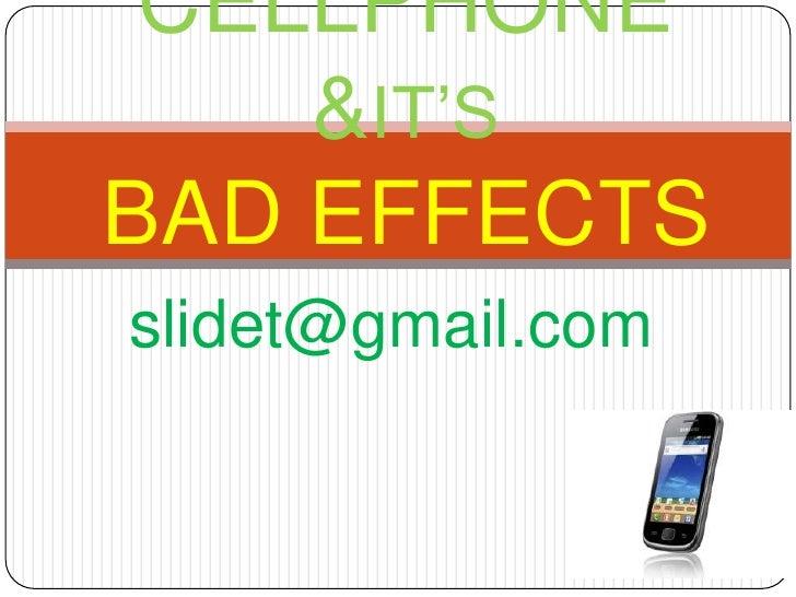 CELLPHONE    &IT'SBAD EFFECTSslidet@gmail.com
