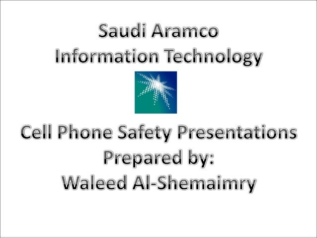 Cell phone safety by Waleed Al-Shemamry (ARAMCO)