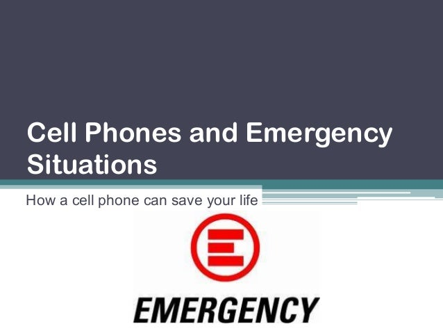 Cell Phones and EmergencySituationsHow a cell phone can save your life