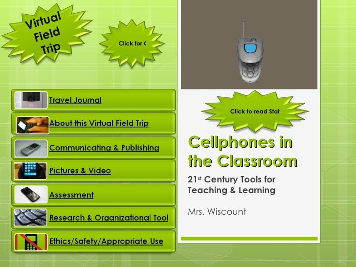 Cellphones in the Classroom 21 st  Century Tools for Teaching & Learning Mrs. Wiscount Virtual Field Trip Click for Glossa...