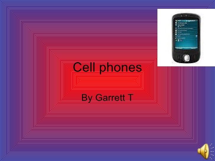 Cell phones By Garrett T