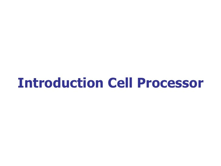 Introduction Cell Processor