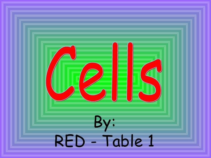 Cells By: RED - Table 1