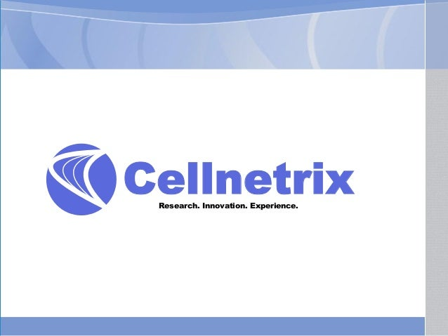 CellnetrixResearch. Innovation. Experience.