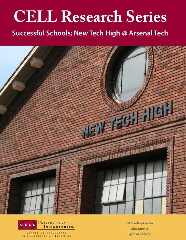 CELL Research SeriesSuccessful Schools: New Tech High @ Arsenal Tech                                  Jill Bradley-Levine ...