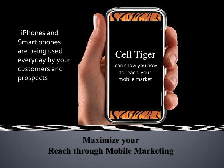 iPhones and Smart phones are being used everyday by your customers and prospects<br />Cell Tiger <br />can show you how to...