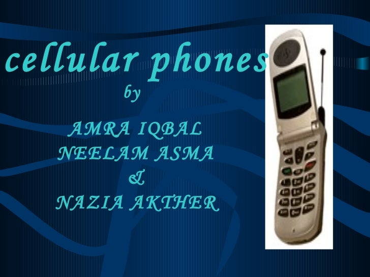 AMRA IQBAL NEELAM ASMA & NAZIA AKTHER cellular phones by