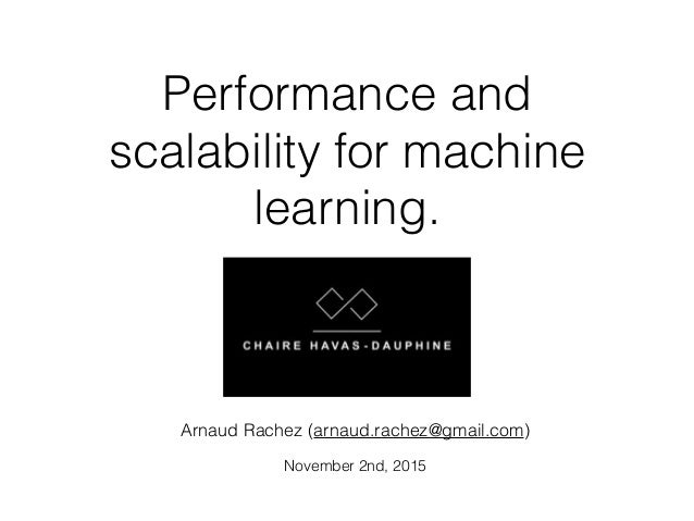 Performance and scalability for machine learning