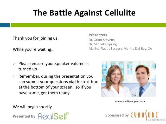 The Battle Against Cellulite                                           PresentersThank you for joining us!                ...