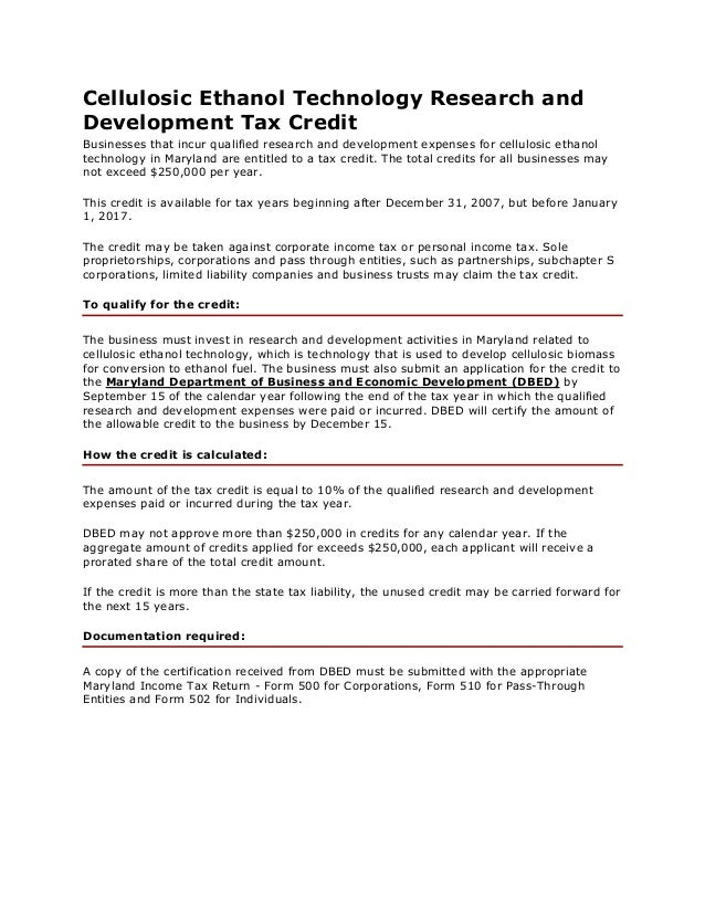 Cellulosic Ethanol Technology Research and Development Tax Credit Businesses that incur qualified research and development...