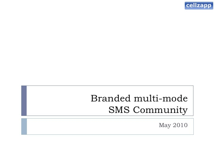 Branded multi-mode    SMS Community             May 2010