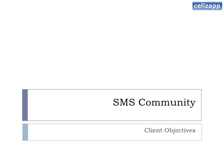 CellZapp SMS Community: client objectives