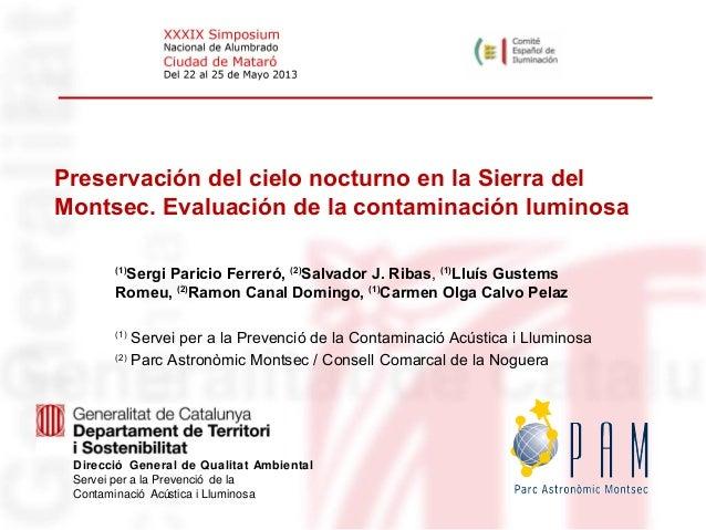 Preservación del cielo nocturno en la Sierra delMontsec. Evaluación de la contaminación luminosa(1)Sergi Paricio Ferreró, ...