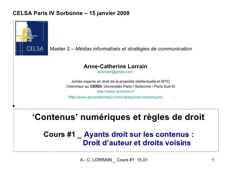 ' Contenus'numériques et règles de droit Cours #1 _   Ayants droit sur les contenus:   Droit d'auteur et droits voisins ...