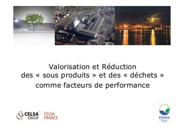 Valorisation et Réductiondes « sous produits » et des « déchets »    comme facteurs de performance
