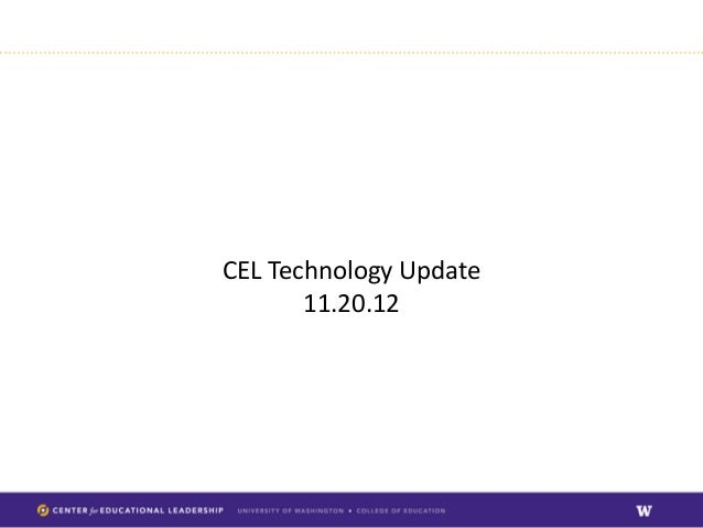 CEL Technology Update