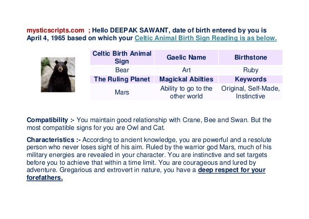 mysticscripts.com ; Hello DEEPAK SAWANT, date of birth entered by you is April 4, 1965 based on which your Celtic Animal B...