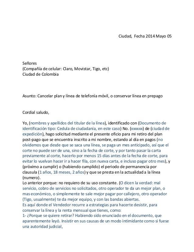 Ciudad, Fecha 2014 Mayo 05 Señores (Compañía de celular: Claro, Movistar, Tigo, etc) Ciudad de Colombia Asunto: Cancelar p...