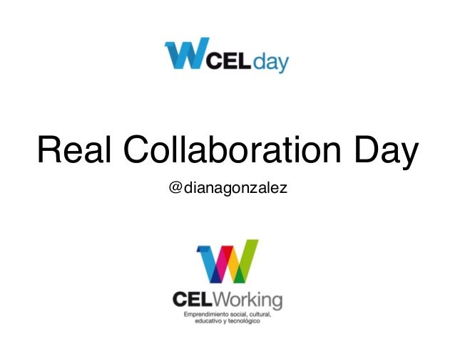 Real Collaboration Day @dianagonzalez