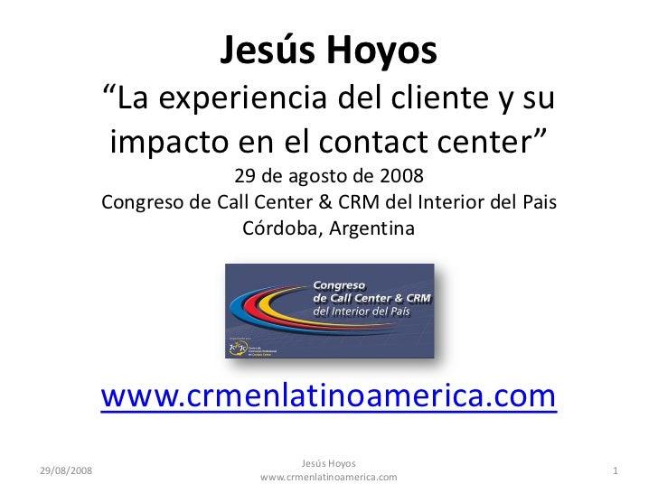 """JesúsHoyos              """"Laexperienciadelclienteysu              impactoenelcontact center""""                     ..."""