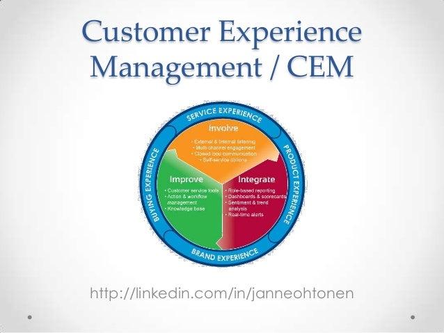 Customer Experience Management / CEM  http://linkedin.com/in/janneohtonen