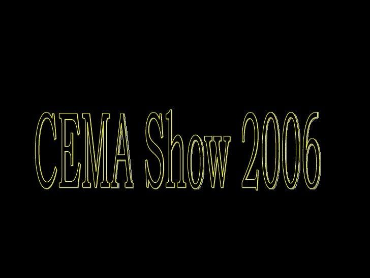 CEMA Show 2006