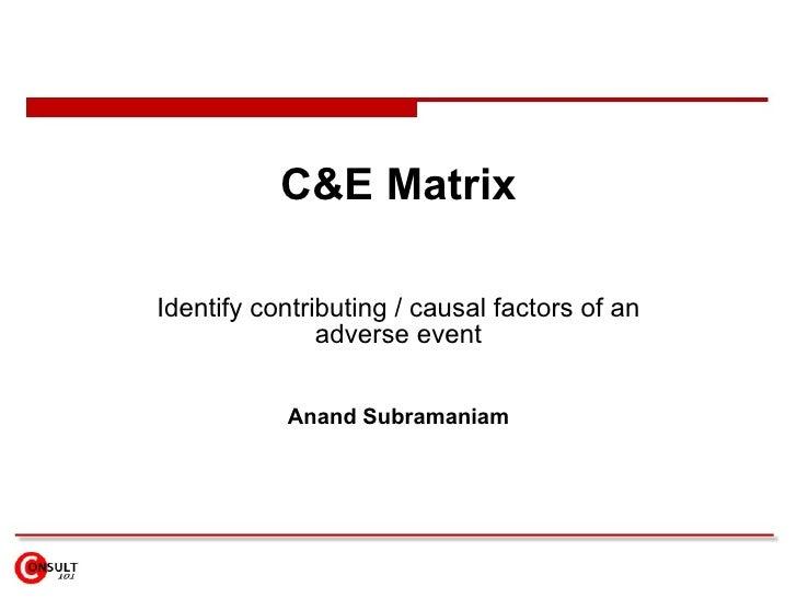 C & E matrix