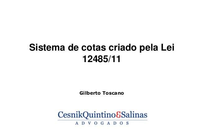 Sistema de cotas criado pela Lei 12485/11 Gilberto Toscano
