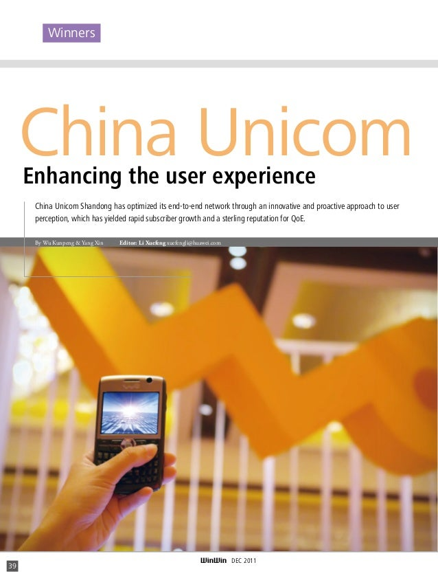 Winners  China Unicom Enhancing the user experience  China Unicom Shandong has optimized its end-to-end network through an...
