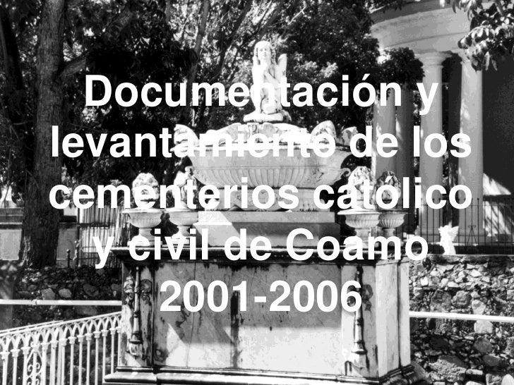 Documentación y levantamiento de los cementerios católico   y civil de Coamo       2001-2006
