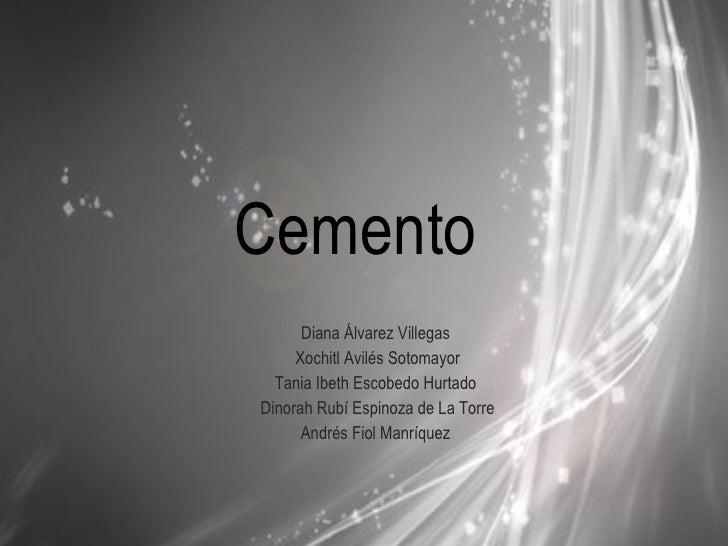 Cemento  Diana Álvarez Villegas  Xochitl Avilés Sotomayor Tania Ibeth Escobedo Hurtado  Dinorah Rubí Espinoza de La Torre ...
