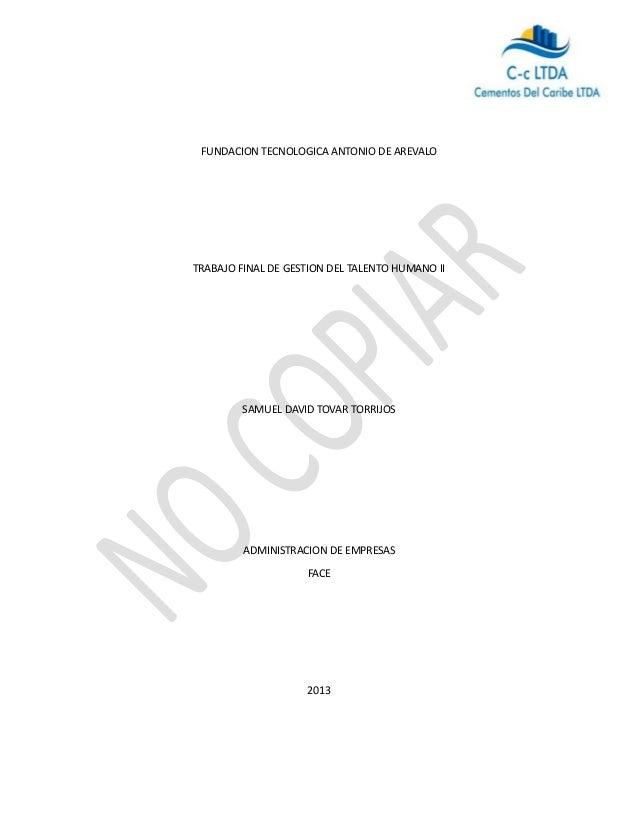 FUNDACION TECNOLOGICA ANTONIO DE AREVALOTRABAJO FINAL DE GESTION DEL TALENTO HUMANO IISAMUEL DAVID TOVAR TORRIJOSADMINISTR...