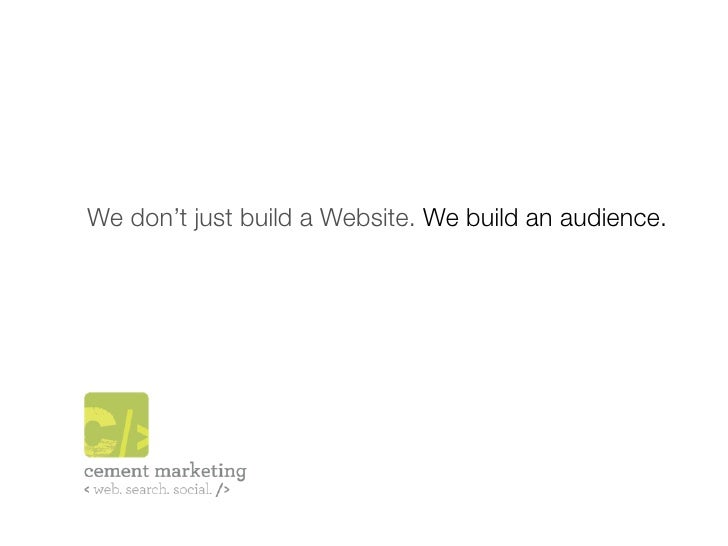 We don't just build a Website. We build an audience.