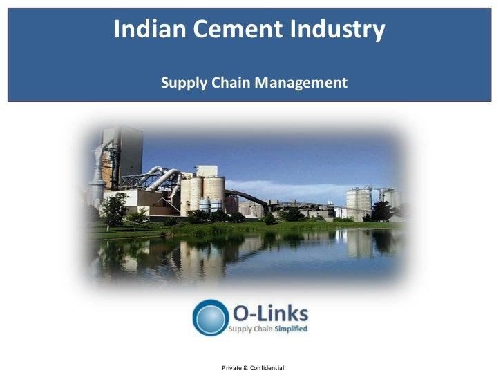 Indian Cement Industry   Supply Chain Management          Private & Confidential