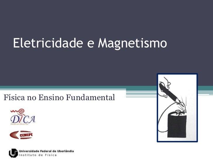 APRESENTAÇÃO SOBRE ELETROMAGNETISMO
