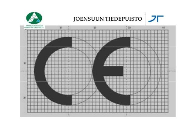 Ohjelma:1. CE-merkintä: laadun kehitysaskel   Erikoisasiantuntija Toni Kekki, PKAMK2. CE-merkintä yrityksen käytäntöön   K...