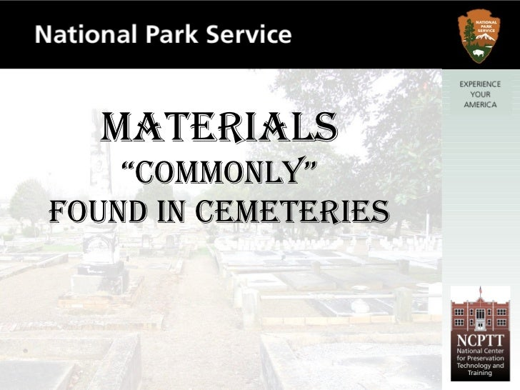 """Materials """" Commonly"""" Found in Cemeteries"""