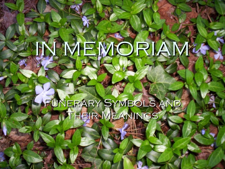 IN MEMORIAM Funerary Symbols and Their Meanings