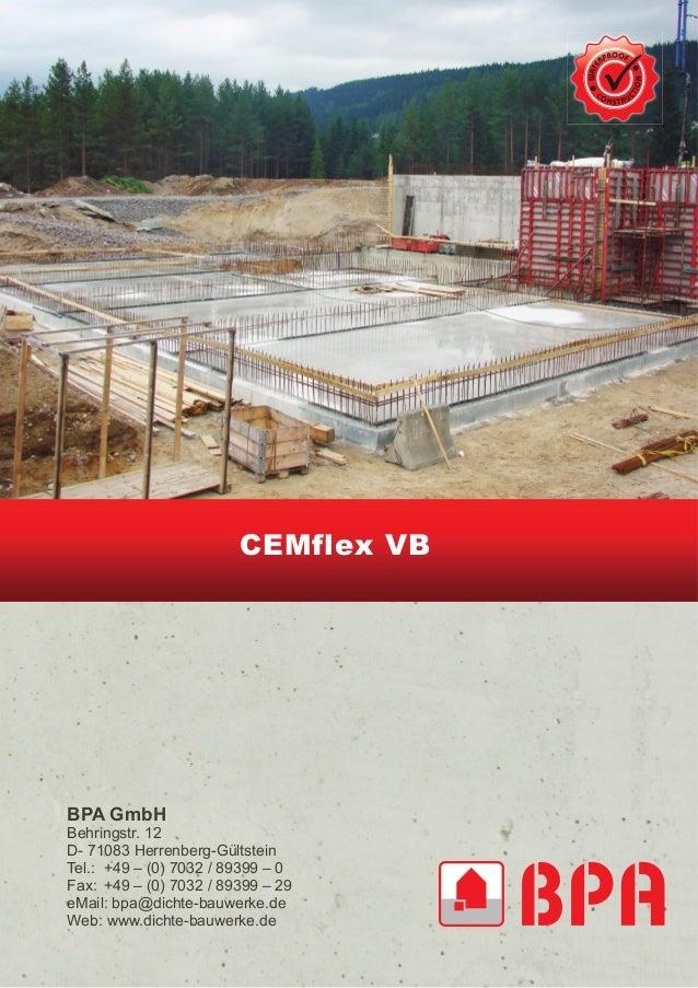 CEMflex VB BPA GmbH Behringstr. 12 D- 71083 Herrenberg-Gültstein Tel.: +49 – (0) 7032 / 89399 – 0 Fax: +49 – (0) 7032 / 89...