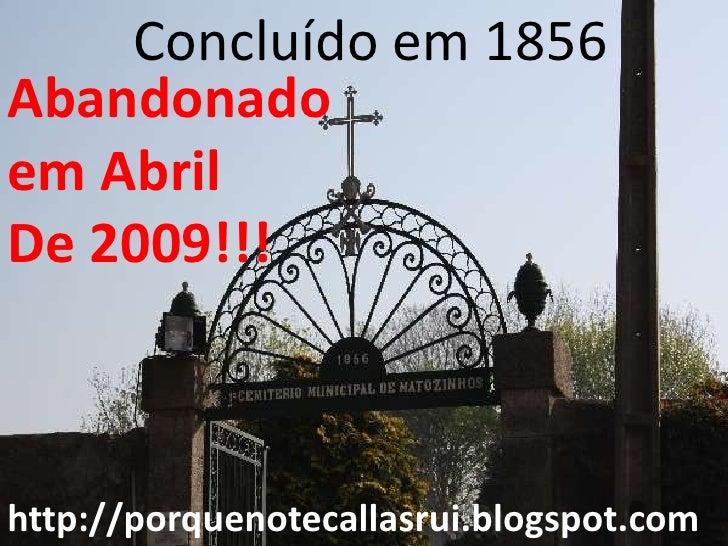Concluído em 1856 Abandonado em Abril De 2009!!!    http://porquenotecallasrui.blogspot.com