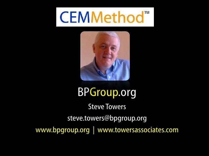 BPGroup.org<br />Steve Towers<br />steve.towers@bpgroup.org<br />www.bpgroup.org  |  www.towersassociates.com<br />