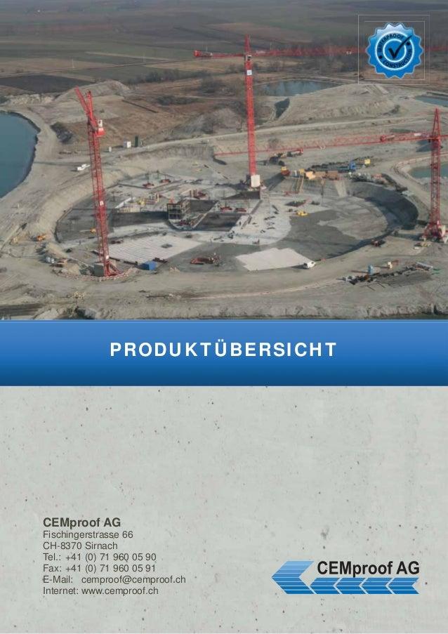 PRODUKTÜBERSICHT  CEMproof AG  Fischingerstrasse 66  CH-8370 Sirnach  Tel.: +41 (0) 71 960 05 90  Fax: +41 (0) 71 960 05 9...