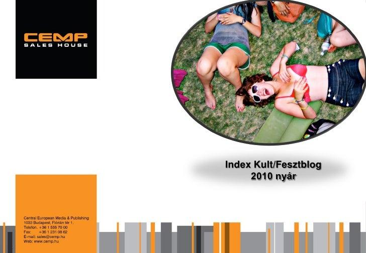 Márkaérték- és multiplatform kutatás 2009                     Index Kult/Fesztblog                        2010 nyár       ...