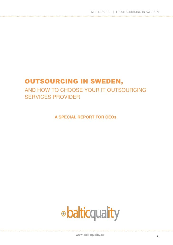 WHITE PAPER | IT OUTSOURCING IN SWEDENOUTSOURCING IN SWEDEN,AND HOW TO CHOOSE YOUR IT OUTSOURCINGSERVICES PROVIDER        ...
