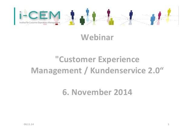 "Webinar  ""Customer  Experience  Management  /  Kundenservice  2.0""  6.  November  2014  06.11.14  1"