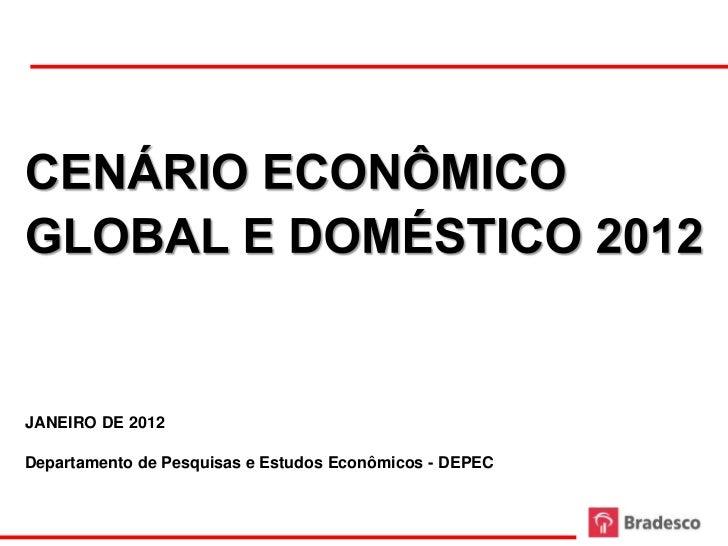 JANEIRO DE 2012Departamento de Pesquisas e Estudos Econômicos - DEPEC