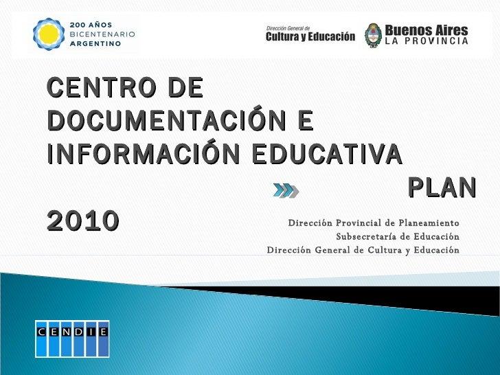 Dirección Provincial de Planeamiento Subsecretaría de Educación Dirección General de Cultura y Educación CENTRO DE DOCUMEN...