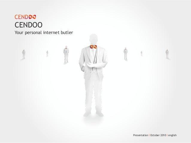 Your personal internet butler CENDOO Presentation I October 2010 I english